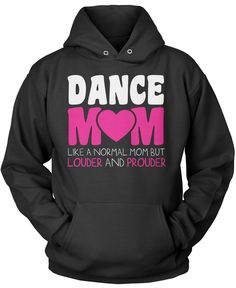 Dance Mom like a normal mom but louder and prouder. The perfect t-shirt for any proud dance mom.Order here - http://diversethreads.com/products/loud-and-proud-dance-mom?variant=10537347397