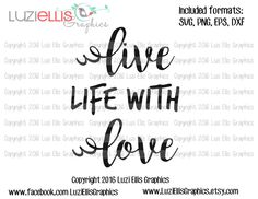 Live Life with Love - quote SVG EPS DXF files for Vinyl Cutting Projects - diy - cutting files - iron-on by LuziEllisGraphics on Etsy