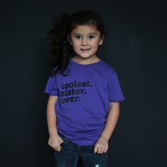 """""""Coolest Sister Ever"""" Fitted Tee"""