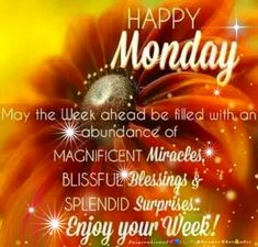 Happy Monday Enjoy Your Week monday good morning monday quotes good morning quotes happy monday have a great week monday quote happy monday quotes good morning monday cute monday quotes monday quotes for family and friends monday greetings Monday Morning Blessing, Good Morning Prayer, Good Morning Messages, Good Morning Wishes, Morning Scripture, Happy Monday Morning, Night Prayer, Morning Gif, Scripture Verses