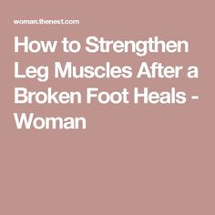 How to Strengthen Leg Muscles After a Broken Foot Heals - Woman Ankle Strengthening Exercises, Foot Exercises, Getting Back In Shape, Get In Shape, Jones Fracture, Broken Ankle Recovery, Ankle Surgery, Broken Foot, I Work Out