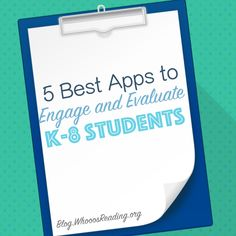5 Best Apps to Engage and Evaluate K-8 Students