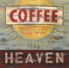 Coffee smells like freshly ground Heaven...