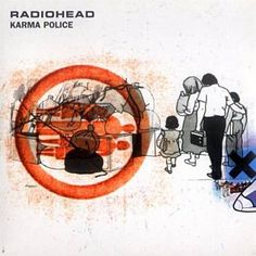 Karma Police - Radiohead. I love all these Stanley Donwood covers!
