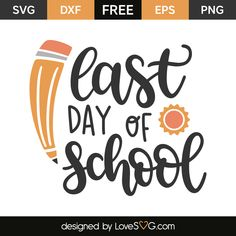 Free SVG file Last day of school 6492 Baby SVG free File svg svg files for cricut