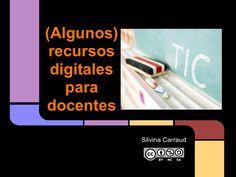 algunos-recursos-digitales-para-docentes by Silvina Carraud via Slideshare