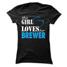This Girl Love Her BREWER ... 999 Cool Name Shirt ! - #birthday shirt #sweater for teens. ORDER HERE => https://www.sunfrog.com/LifeStyle/This-Girl-Love-Her-BREWER-999-Cool-Name-Shirt-.html?68278