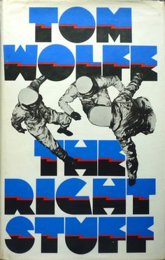 Tom Wolfe - The Right Stuff