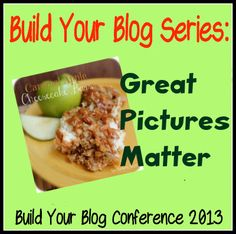 Build Your Blog Series: Great Pictures Matter from buildyourblogconference.com.  Check out these tips to improve your photos and increase traffic to your blog! #bybconference #photography