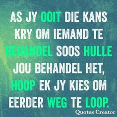 Quote Creator, The Creator, Afrikaans Quotes, Bad Friends, Psychology Facts, Encouragement, Inspirational Quotes, Life Coach Quotes, Crappy Friends