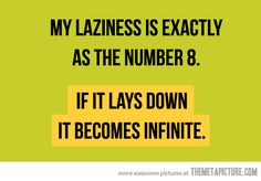 My laziness - The Meta Picture Lazy People Quotes, Me Quotes, Funny Quotes, Funny Memes, Epic Quotes, The Meta Picture, Math Humor, Funny Math, Math Jokes