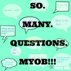 So Many Questions! M.Y.O.B. | Knoxville Moms Blog