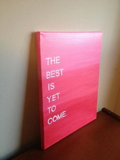 Canvas Quote Painting (The best is yet to come) 11x14