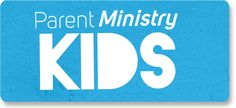 ParentMinistry Kids - to consider when settled in new job