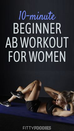 Sculpt your abs and really feel the burn with this beginner ab workout for women! minute Ab Workouts Beginner Ab Workout For Women - FittyFoodies 10 Minute Ab Workout, 10 Minute Abs, Easy Ab Workout, Abs Workout For Women, Ab Workout At Home, Fun Workouts, Beginner Core Workout, Core Exercises For Beginners, Best Abdominal Exercises