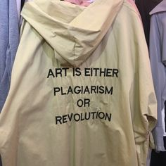 """partynextyou: """"art is either plagiarism or revolution """""""