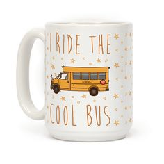 """This punny cool coffee mug reads, """"I Ride The Cool Bus"""" and is a rad way to show that you're cool and you definitely know it! Hop on the cool bus and ride your way into town with this funny cool kids mug!"""