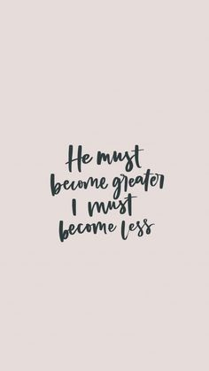 He must become greater Bible Verses Quotes, Jesus Quotes, Bible Scriptures, Faith Quotes, Words Quotes, Wise Words, Sayings, Christian Life, Christian Quotes