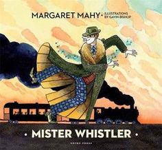 Buy Mister Whistler by Margaret Mahy at Mighty Ape NZ. Absentminded Mister Whistler always has a song in his head and a dance in his feet. In a rush to catch the train, he is so distracted he loses his tic. Great Books To Read, Good Books, My Books, Best Children Books, Childrens Books, Margaret Mahy, Book Character Day, Children's Book Awards, Whistler