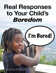 Real Responses to Your Child's Boredom