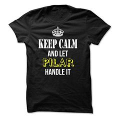 Keep Calm and Let PILAR Handle It - #hipster tshirt #camo hoodie. GUARANTEE  => https://www.sunfrog.com/Names/Keep-Calm-and-Let-PILAR-Handle-It-54864043-Guys.html?id=60505