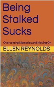 Check Out This Featured #NonFiction Book - Being Stalked Sucks by Ellen Reynolds