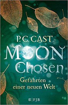 SandrasBookcorner - Buchtipps für Jugendbücher : Moon Chosen: Gefährten  einer neuen Welt     FJB Ve... Bildgewaltig und brutal. Nicht so ganz meins: