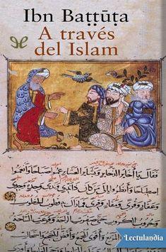 A través del Islam es una obra fundamental de la literatura de viajes, así como un clásico de las letras árabes. Un relato en primera persona de las aventuras y desventuras, placeres y sinsabores, del tangerino Ibn Battuta en su dilatadísimo viaje ...