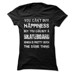 #Petst-shirt... Awesome T-shirts  Worth :$21.ninety nineBuy Now    Low cost Codes   View photographs & pictures of You Cant Buy Happiness But You Can Buy A Skateboard Which Is Pretty Much The Same Thing Tshirt t-shirts & hoodies:In case you do not completely love....