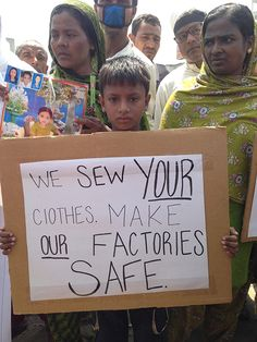 "This picture show the mad and sadness of the Bangladesh people who went through a tragic. ""We sew your clothes make out factories safe"" Bangladesh should feel safe while working. The third party might have benefited from this boycott. Vegan Fashion, Fast Fashion, Slow Fashion, Ethical Clothing, Ethical Fashion, Fashion Project, Environmental Issues, Religion, Consumerism"