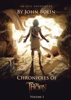 Chronicles of The Thorn by John Bolin, http://www.amazon.com/dp/B00811NVJ2/ref=cm_sw_r_pi_dp_OqNQpb0SKC6PT