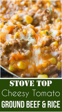 Cheesy Tomato Ground Beef & Rice is an easy stove top dinner recipe. This ground beef skillet is loaded with rice, corn, cheese and creamy tomato soup.