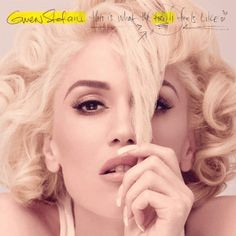 Gwen Stefani – This Is What the Truth Feels Like