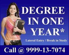 Fast Track Mode | Single Sitting Degree | Degree in Lateral Entry Fast Track Mode Graduation & Post Graduation Degree in one Year…!!                      Admission Helpline No 09999-1370-74