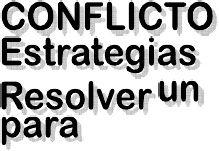 Estrategias Para Resolver Un Conflicto