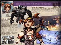 Gaige is a Mechromancer. She is the fifth playable class in Borderlands 2, first revealed at PAX East 2012. Gaige was added as post-release downloadable content released on October 9, 2012 for$9.99 USD/ 800 Microsoft points/$14.40 AUS. Those who pre-ordered Borderlands 2 received the character free of charge. Her skill grants her the ability to control the D374-TP, or Deathtrap. She is also used as a marketing tool outside of Borderlands 2 where the character chats on Twitter and re...