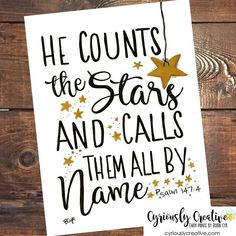 Psalm 147:4 He counts the stars and calls them by name⭐️⭐️ #jesus #faith #faithprints #biblequotes #handlettering Cyriouslycreative.com Psalm 147, Jesus Faith, All Names, Bible Quotes, Counting, Hand Lettering, Journaling, Cricut, Calligraphy
