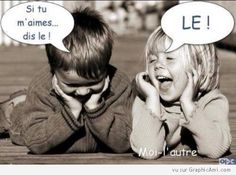 "Humour d'Enfants --- Eng: ""If you love me, say it"" - "" IT ! """