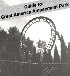 The Ultimate Guide to Great America Amusement Park Great America, Cata, Amusement Park, Tourism