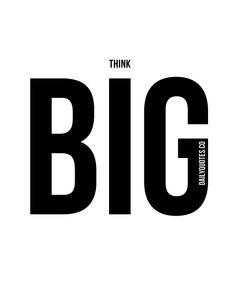 Think Big +++Visit http://www.quotesarelife.com/ for more quotes on #motivation and #inspiration