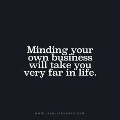 Mind Your Own Business Quotes And Sayings Dontbesorryitrusted