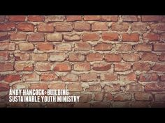 Andy Hancock: Building sustainable Youth ministry | YFC Resources
