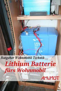 Lithium Batterie im Wohnmobil, was sind die Vorteile und warum ist Lithium eigentlich gar nicht so teuer? Hier findest du alles über die neue Lithium Technik für Wohnmobile