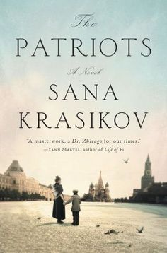 The biggest historical fiction books to read this year, including The Patriots by Sana Krasikov.