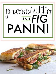 Prosciutto & Fig Panini - my excuse for buying a panini press.