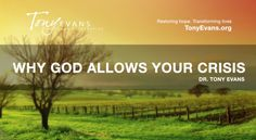 Why God Allows Your Crisis - This sermon will give you a fresh look on your powerlessness | http://gracevine.christiantoday.com/video/why-god-allows-your-crisis-this-sermon-will-give-you-a-fresh-look-3622