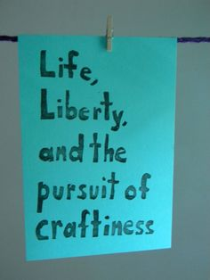 :) the pursuit of craftiness. I love it!