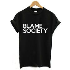 BLAME SOCIETY Funny T-Shirt Short Sleeve Casual tee Women Sexy Tops Hipster T264