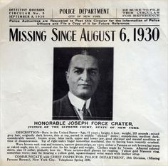 """Joseph Force Carter: Crater, a New York City judge, planned to go to a Broadway show after dinner on August 6, 1930. He was never seen or heard from again. Courts declared him dead on June 6, 1939. The phrase """"pulling a Crater"""" meant """"to disappear"""" for a couple of decades and still carries some currency among older New Yorkers."""