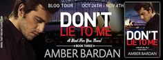 Teatime and Books: Blog Tour & Giveaway ~ Don't Lie to Me - A Bad For...